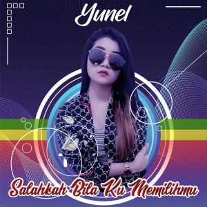 Yunel的專輯Salahkah Bila Ku Memilihmu