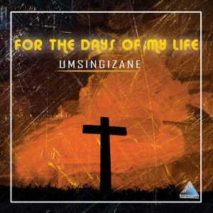 Album For the Days of My Life from Umsingizane Gospel Choir