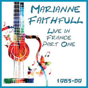 Marianne Faithfull的專輯Live in France 1965-2009 Part One