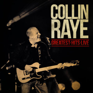 Album Greatest Hits Live from Collin Raye