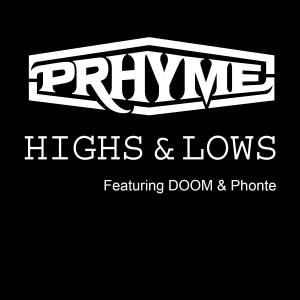 Album Highs and Lows (feat. DOOM, Phonte) - Single from PRhyme