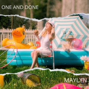 Listen to One and Done song with lyrics from MAYLYN