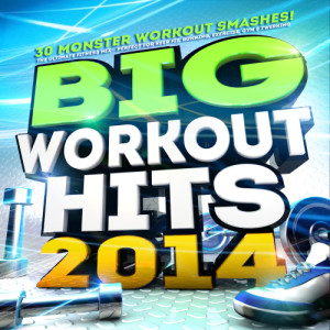 Workout Masters的專輯Big Workout Hits 2014 - 30 Monster Workout Smashes! The Ultimate Fitness Mix – Perfect for Keep Fit, Running, Exercise, Gym & Twerking