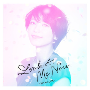 Miwa的專輯Look At Me Now