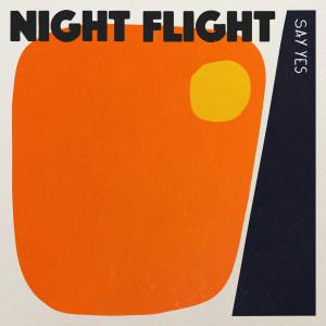 Say Yes (Explicit) dari Night Flight