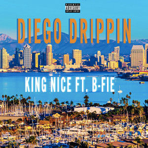 Album Diego Drippin (Explicit) from King Nice