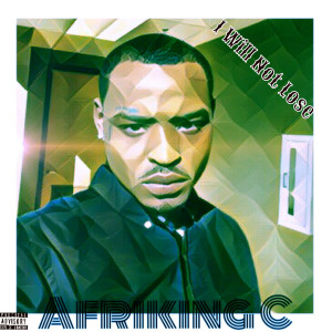 Album I Will NoT Lose!! from Afriking C