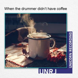 Album When the Drummer Didn't Have Coffee from UNRJ