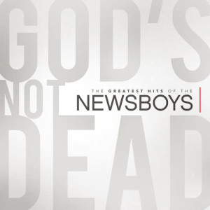 Listen to God's Not Dead (Like A Lion) song with lyrics from Newsboys