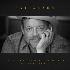 Album Trip Through Your Wires from Pat Green