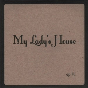 Album Ep #1 from My Lady's House