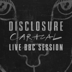Disclosure的專輯Caracal Live BBC Session