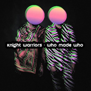 Album Who Made Who from Knight Warriors