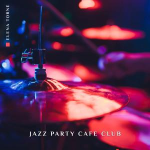 Album Jazz Party Cafe Club from Elena Torne