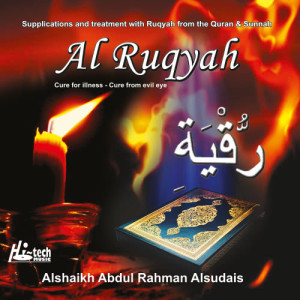 Al Ruqyah - Tilawat-e-Quran dari Alshaikh Abdul Rahman Alsudais