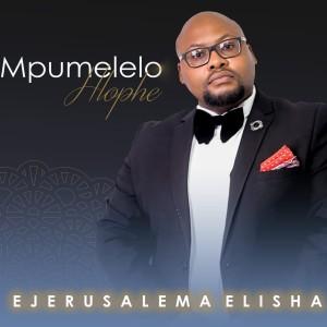Album EJerusalema Elisha from Mpumelelo Hlophe