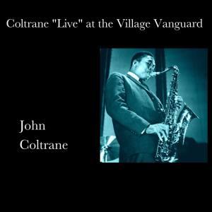 """Coltrane """"Live"""" At the Village Vanguard"""
