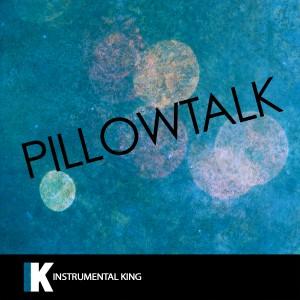 Instrumental King的專輯Pillowtalk (In the Style of Zayn) [Karaoke Version] - Single