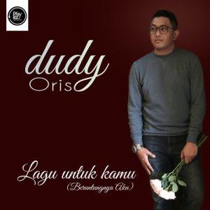 Lagu Untuk Kamu (Beruntungnya Aku) dari Dudy Oris
