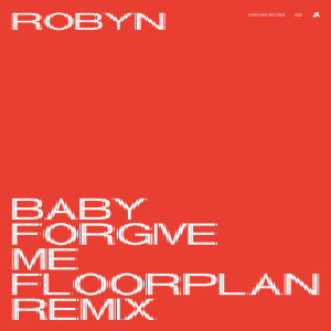 Album Baby Forgive Me from Robyn