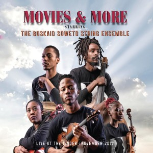 Album Movies and More from The Buskaid Soweto String Ensemble