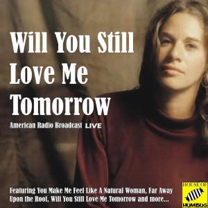 Carole King的專輯Will You Still Love Me Tomorrow