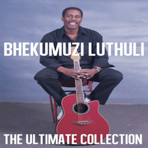 Album The Ultimate Collection from Bhekumuzi Luthuli