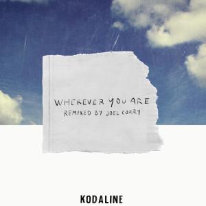 Kodaline的專輯Wherever You Are (Joel Corry Remix)