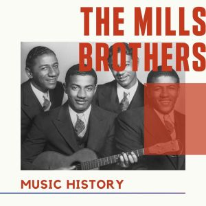 Album The Mills Brothers - Music History from The Mills Brothers