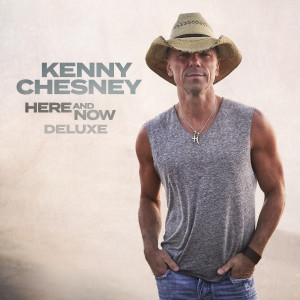 Kenny Chesney的專輯Here And Now (Deluxe)