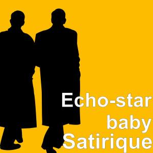 Album Satirique (Explicit) from Echo-star baby