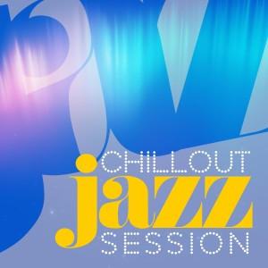 Chillout Jazz的專輯Chillout Jazz Session