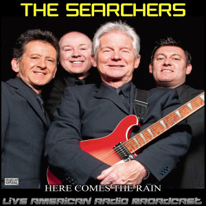 The Searchers的專輯Here Comes The Rain (Live)