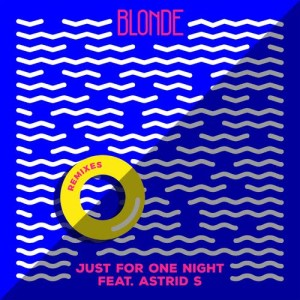 Album Just for One Night (feat. Astrid S) (Remixes) from Blonde