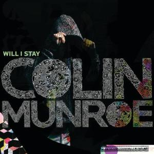 Will I Stay 2008 Colin Munroe