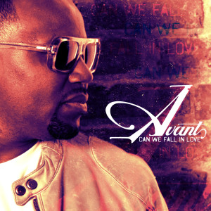 Listen to Can We Fall In Love song with lyrics from Avant