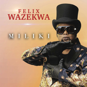 Album Miliki from Felix Wazekwa