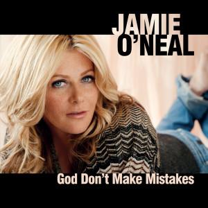 God Don't Make Mistakes 2007 Jamie O'Neal