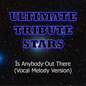 Ultimate Tribute Stars的專輯K'naan feat. Nelly Furtado - Is Anybody Out There (Vocal Melody Version)