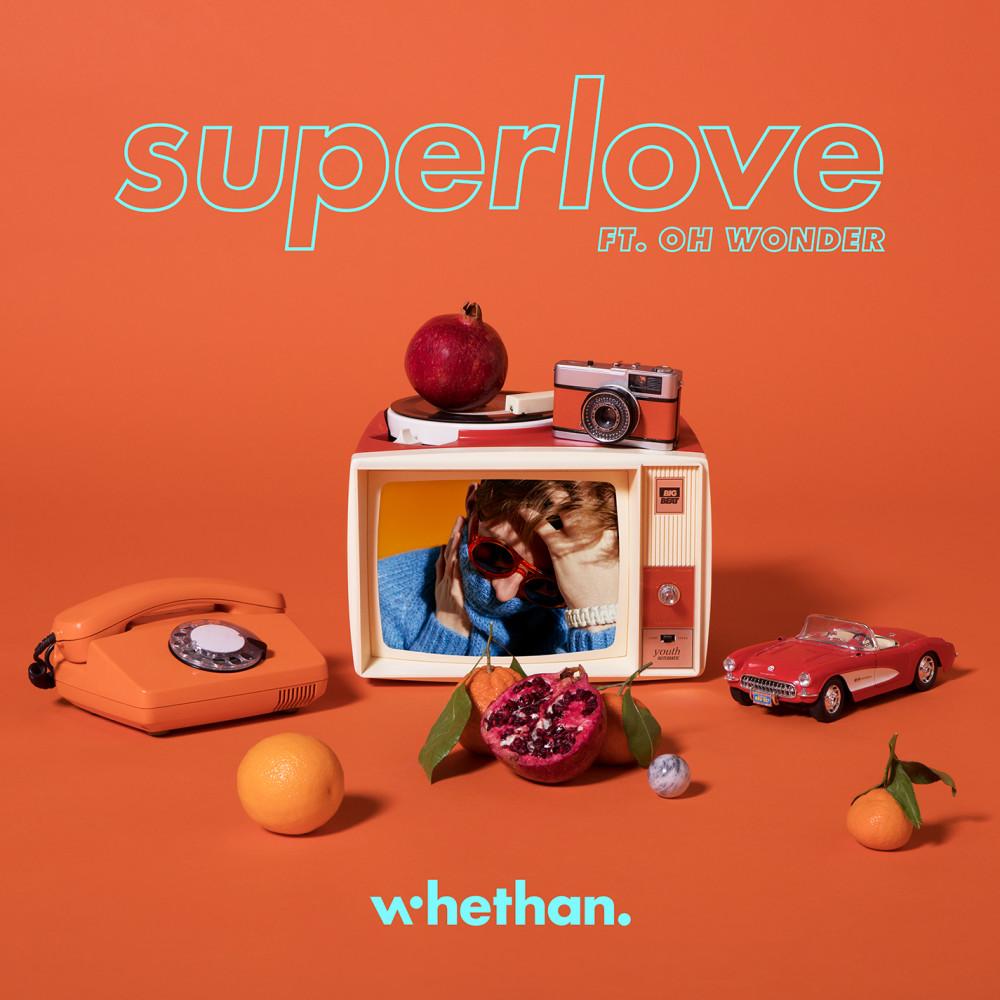 Superlove (feat. Oh Wonder) 2018 Whethan; Oh Wonder