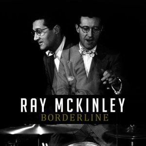 Ray McKinley的專輯Borderline