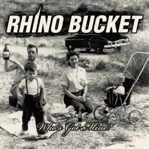 Album Who's Got Mine from Rhino Bucket