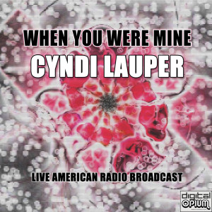 Cyndi Lauper的專輯When You Were Mine (Live)