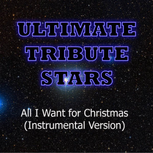 Ultimate Tribute Stars的專輯Justin Bieber & Mariah Carey - All I Want For Christmas (Instrumental Version)