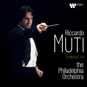 Riccardo Muti的專輯Riccardo Muti Conducts the Philadelphia Orchestra