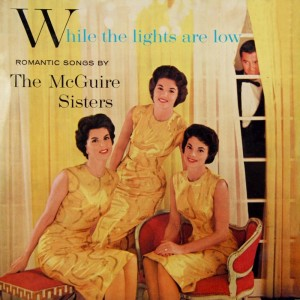 Album While The Lights Are Low from McGuire Sisters