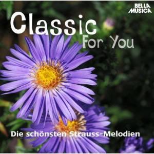 Orchester Der Wiener Volksoper的專輯Classic for You: Die schönsten Strauss-Melodien