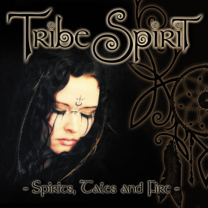 Album Spirits, Tales and Fire from Tribe Spirit