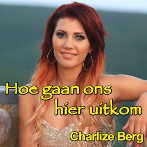 Album Hoe Gaan Ons Hier Uitkom from Charlize Berg