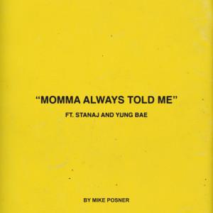 Momma Always Told Me (feat. Stanaj & Yung Bae) dari Mike Posner